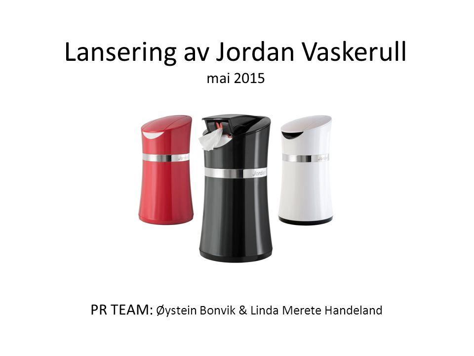 Lansering av Jordan Vaskerull mai 2015 PR TEAM: Øystein Bonvik & Linda Merete Handeland