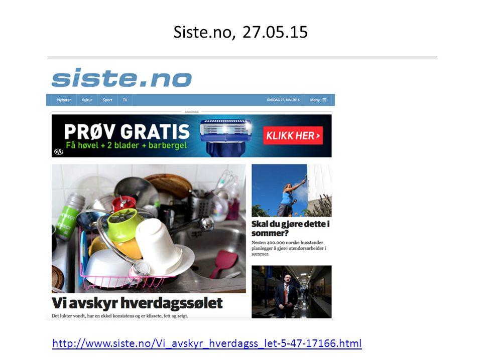 Siste.no, 27.05.15 http://www.siste.no/Vi_avskyr_hverdagss_let-5-47-17166.html