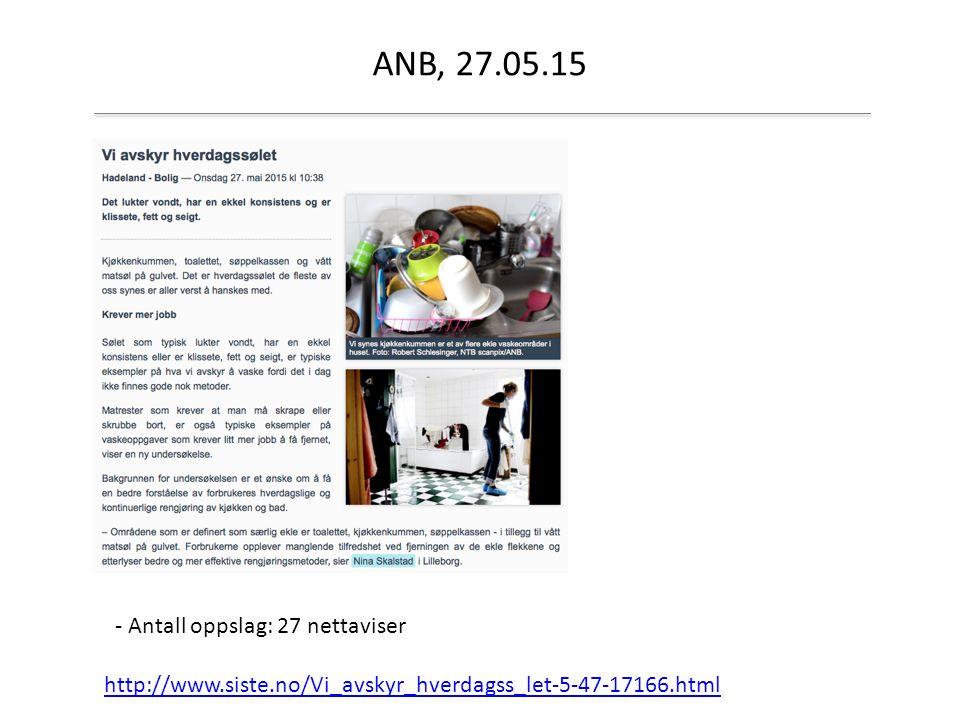 ANB, 27.05.15 http://www.siste.no/Vi_avskyr_hverdagss_let-5-47-17166.html - Antall oppslag: 27 nettaviser