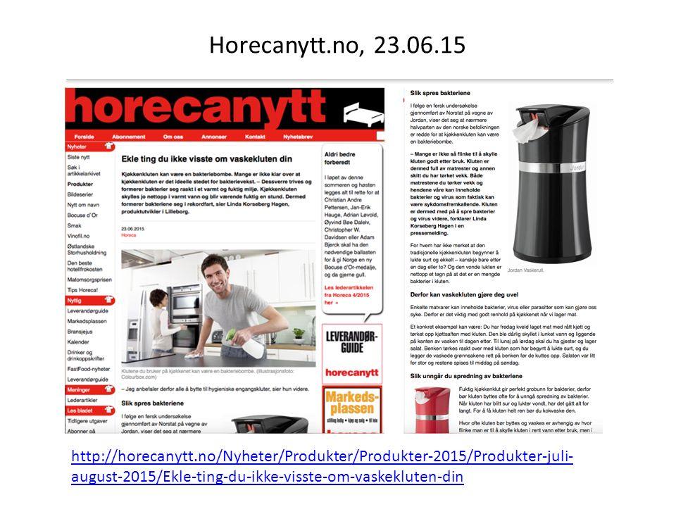 Horecanytt.no, 23.06.15 http://horecanytt.no/Nyheter/Produkter/Produkter-2015/Produkter-juli- august-2015/Ekle-ting-du-ikke-visste-om-vaskekluten-din