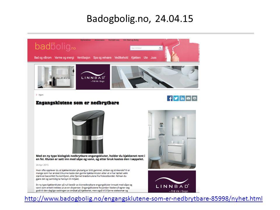 Badogbolig.no, 24.04.15 http://www.badogbolig.no/engangsklutene-som-er-nedbrytbare-85998/nyhet.html
