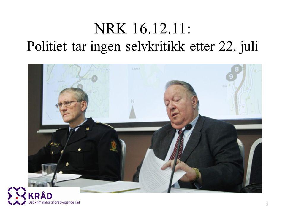 NRK 16.12.11: Politiet tar ingen selvkritikk etter 22. juli 4