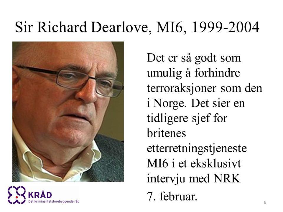Sir Richard Dearlove, MI6, 1999-2004 Da bombene smalt i London i 2005 hadde Dearlove sluttet i MI6.