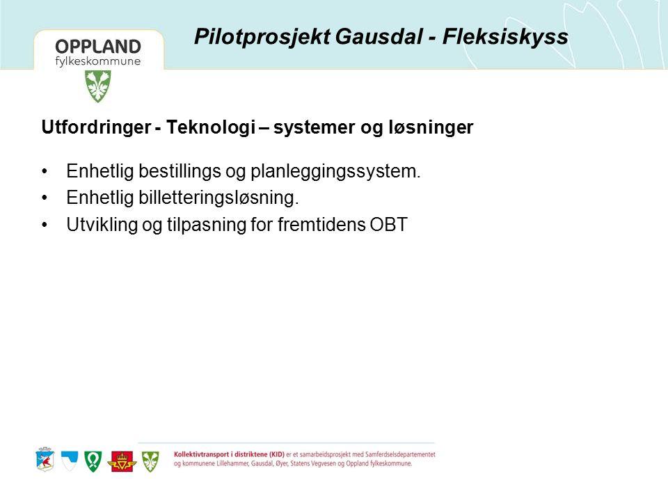 Utfordringer - Teknologi – systemer og løsninger Enhetlig bestillings og planleggingssystem.