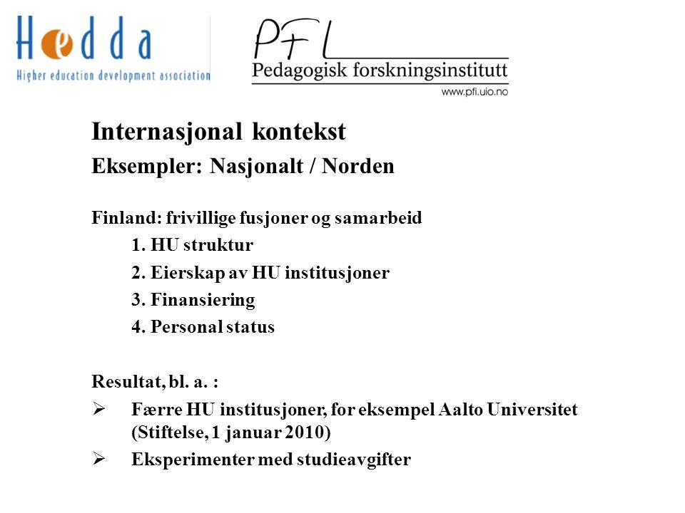 Internasjonal kontekst Eksempler: Nasjonalt / Norden Finland: frivillige fusjoner og samarbeid 1.