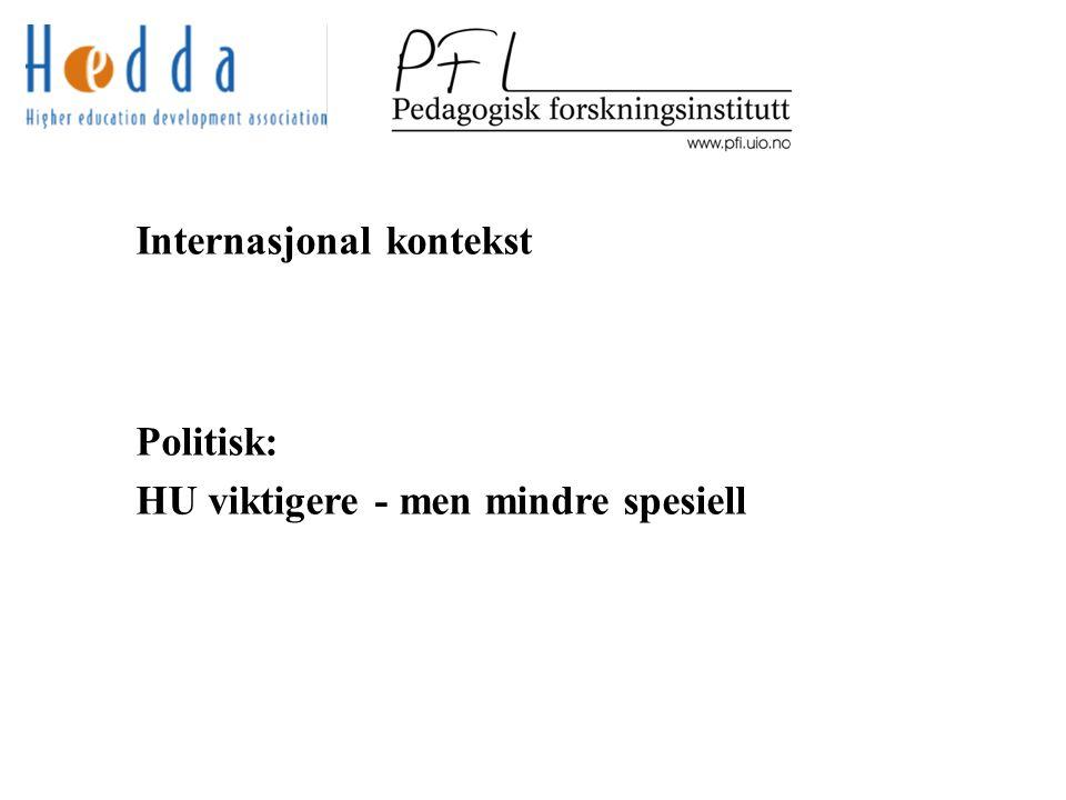 Internasjonal kontekst Politisk: HU viktigere - men mindre spesiell