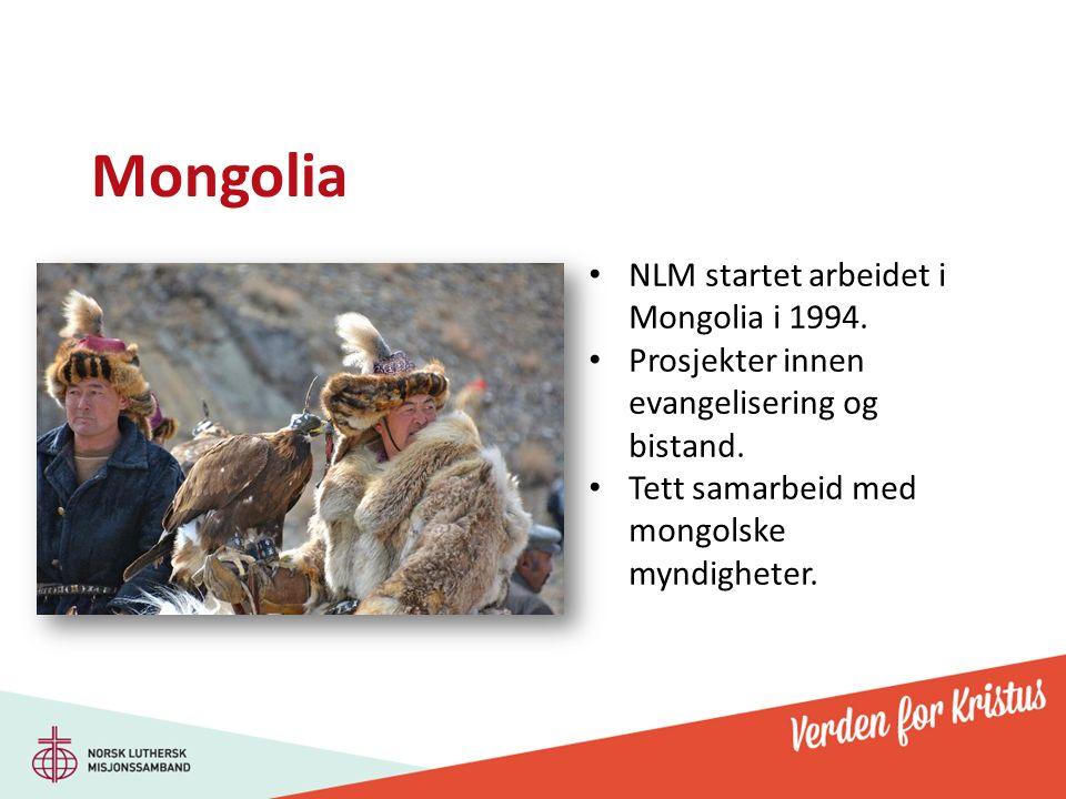 Mongolia NLM startet arbeidet i Mongolia i 1994. Prosjekter innen evangelisering og bistand. Tett samarbeid med mongolske myndigheter.