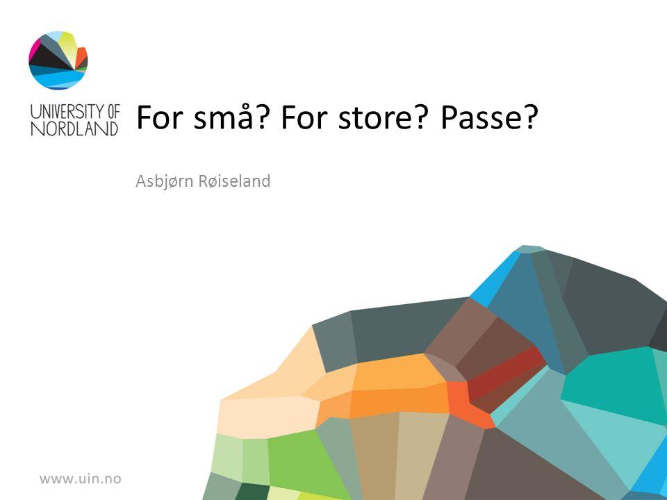 For små For store Passe Asbjørn Røiseland
