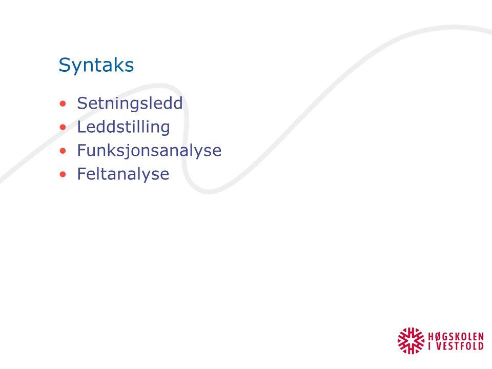 Syntaks Setningsledd Leddstilling Funksjonsanalyse Feltanalyse
