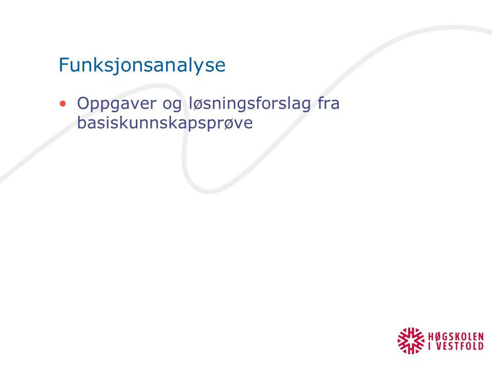 Funksjonsanalyse Oppgaver og løsningsforslag fra basiskunnskapsprøve