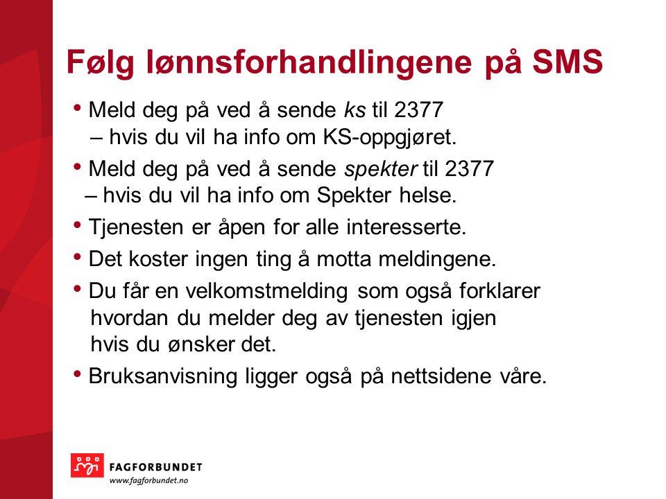 Følg lønnsforhandlingene på SMS Meld deg på ved å sende ks til 2377 – hvis du vil ha info om KS-oppgjøret.