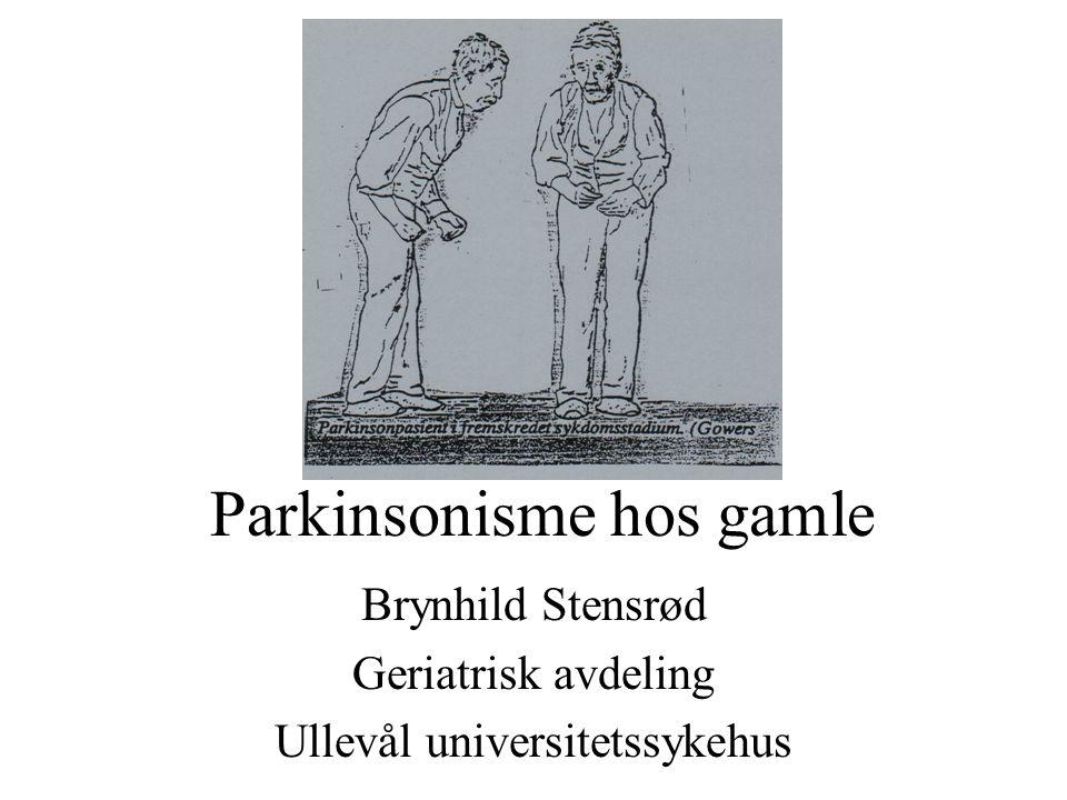 Parkinsonisme hos gamle Brynhild Stensrød Geriatrisk avdeling Ullevål universitetssykehus