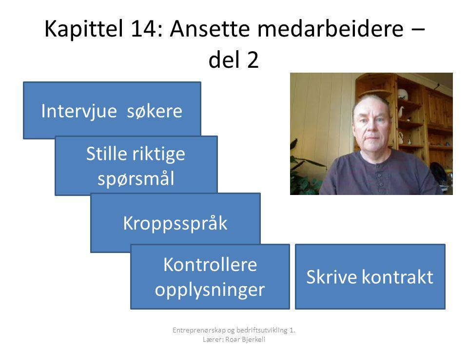 Kapittel 14: Ansette medarbeidere – del 2 Entreprenørskap og bedriftsutvikling 1.