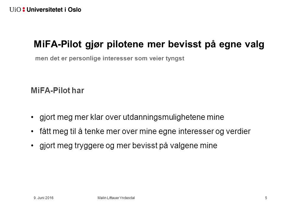 MiFA-Pilot gjør pilotene mer bevisst på egne valg men det er personlige interesser som veier tyngst 9.