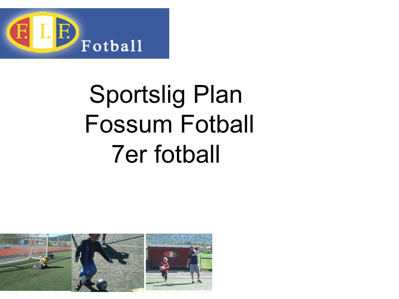 Sportslig Plan Fossum Fotball 7er fotball