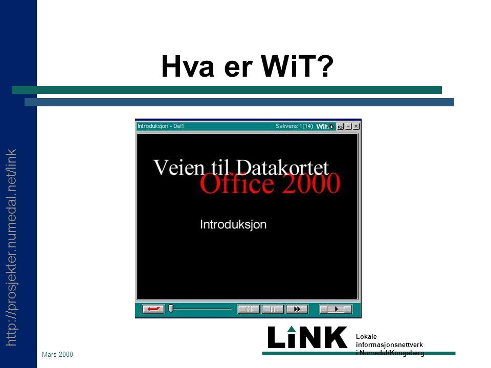 http://prosjekter.numedal.net/link LINK Lokale informasjonsnettverk i Numedal/Kongsberg Mars 2000 Lære for å bruke  LiNK vil gi tilgang til WiT som et interaktivt multimediabasert verktøy for å heve kompetansen opp til datakortet.