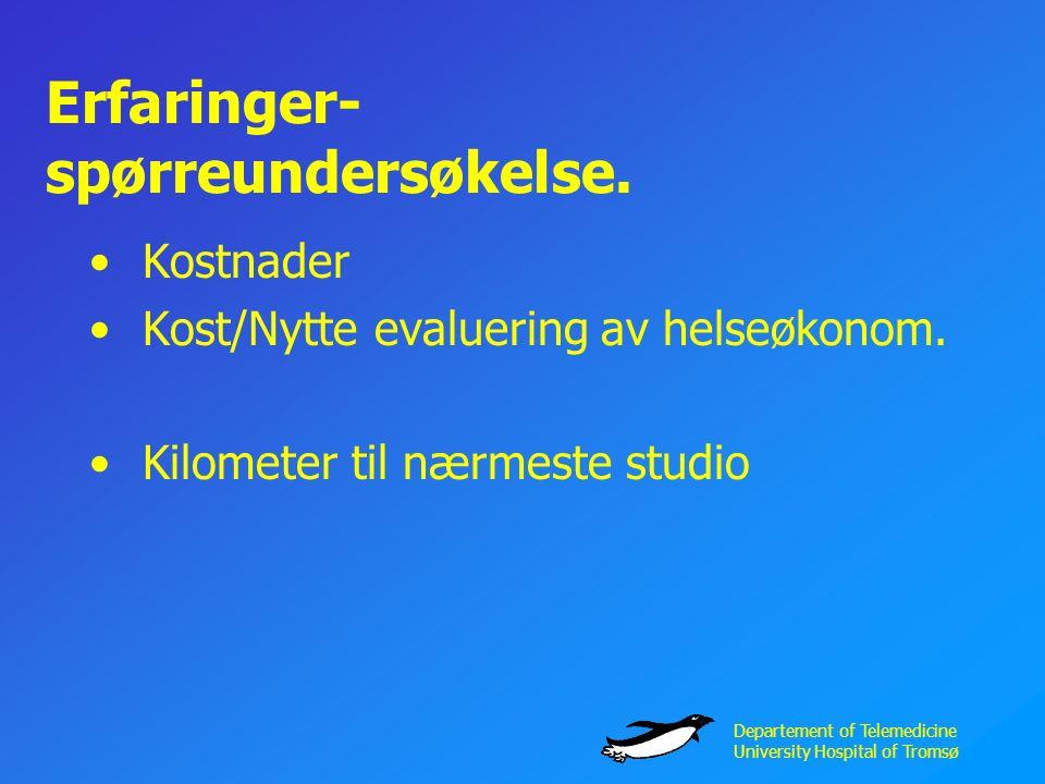 Departement of Telemedicine University Hospital of Tromsø Erfaringer- spørreundersøkelse.