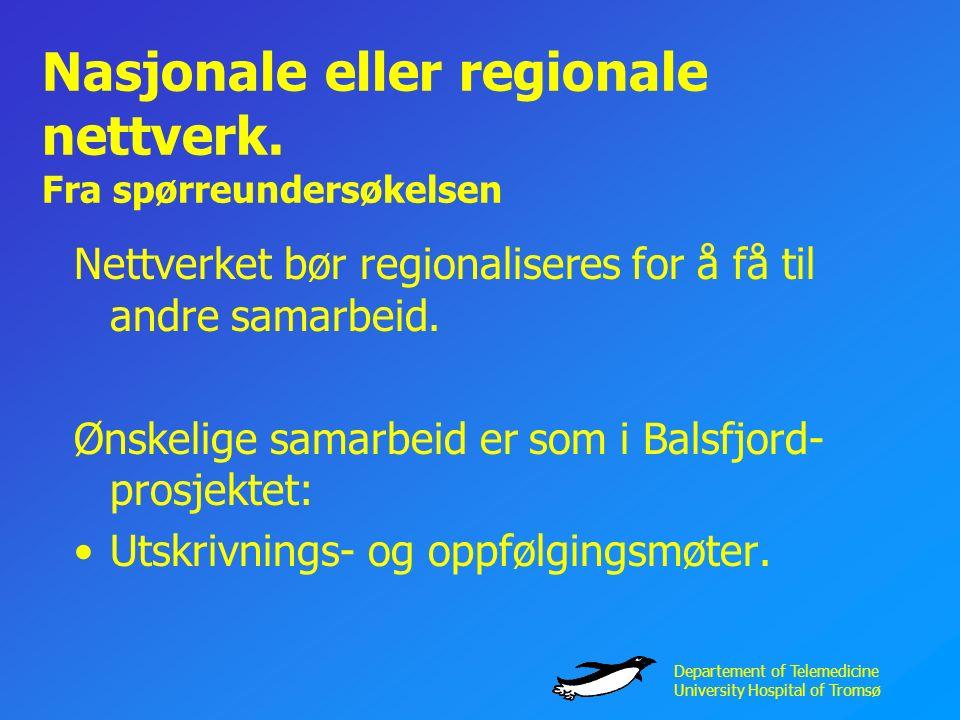 Departement of Telemedicine University Hospital of Tromsø Nasjonale eller regionale nettverk.