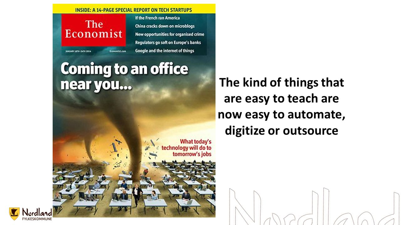 The kind of things that are easy to teach are now easy to automate, digitize or outsource