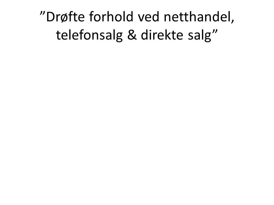 """""""Drøfte forhold ved netthandel, telefonsalg & direkte salg"""""""