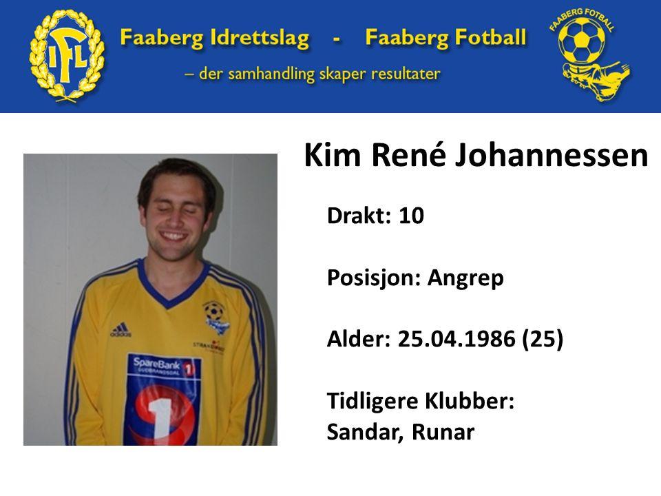 Kim René Johannessen Drakt: 10 Posisjon: Angrep Alder: 25.04.1986 (25) Tidligere Klubber: Sandar, Runar