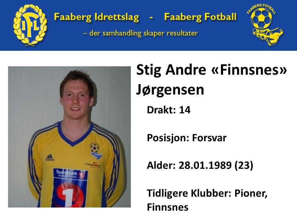 Stig Andre «Finnsnes» Jørgensen Drakt: 14 Posisjon: Forsvar Alder: 28.01.1989 (23) Tidligere Klubber: Pioner, Finnsnes