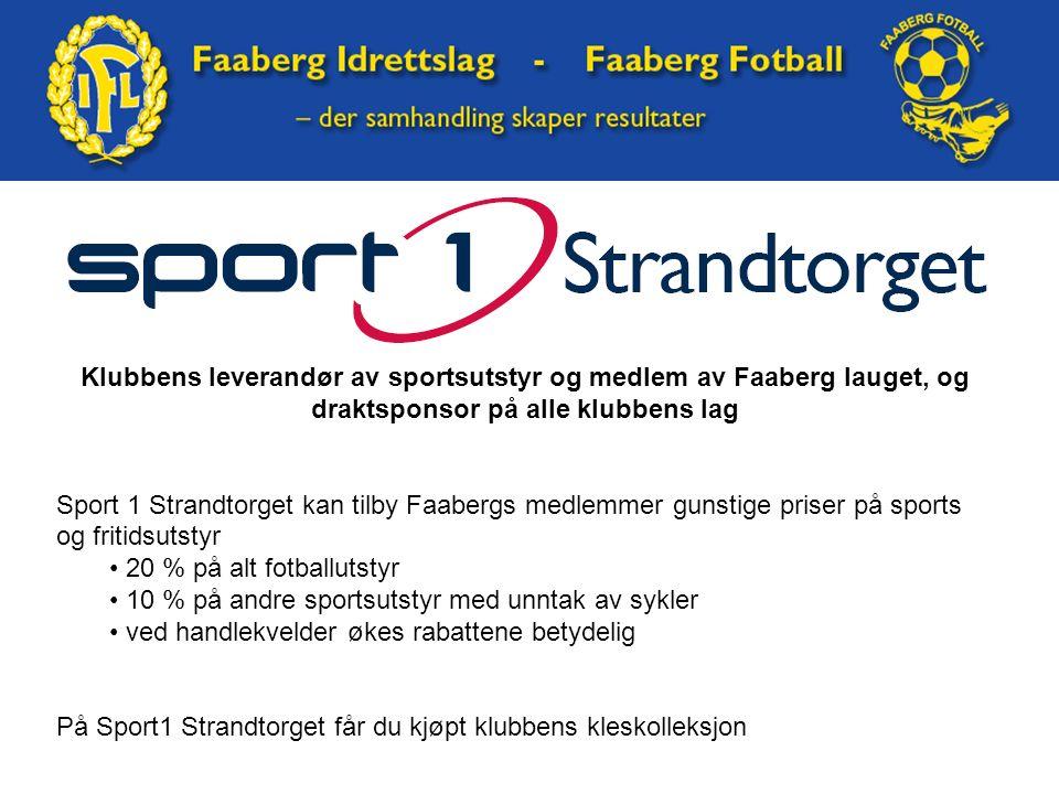 Klubbens leverandør av sportsutstyr og medlem av Faaberg lauget, og draktsponsor på alle klubbens lag Sport 1 Strandtorget kan tilby Faabergs medlemme