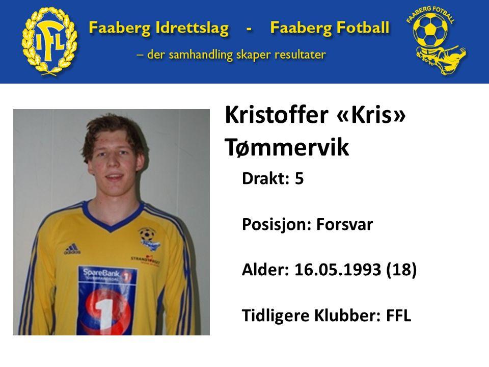 Kristoffer «Kris» Tømmervik Drakt: 5 Posisjon: Forsvar Alder: 16.05.1993 (18) Tidligere Klubber: FFL