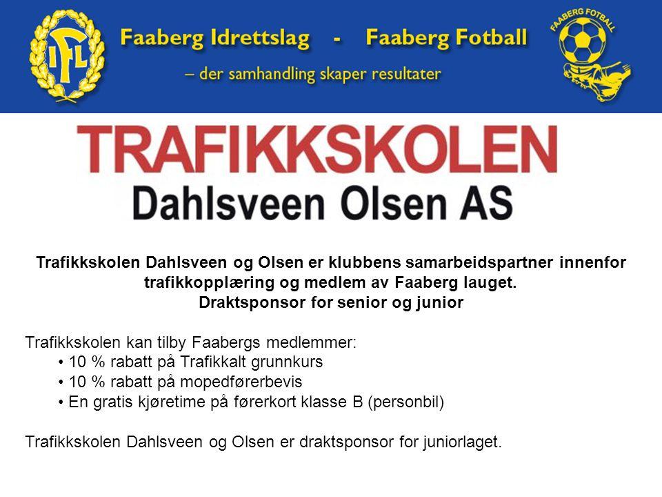 Trafikkskolen Dahlsveen og Olsen er klubbens samarbeidspartner innenfor trafikkopplæring og medlem av Faaberg lauget. Draktsponsor for senior og junio