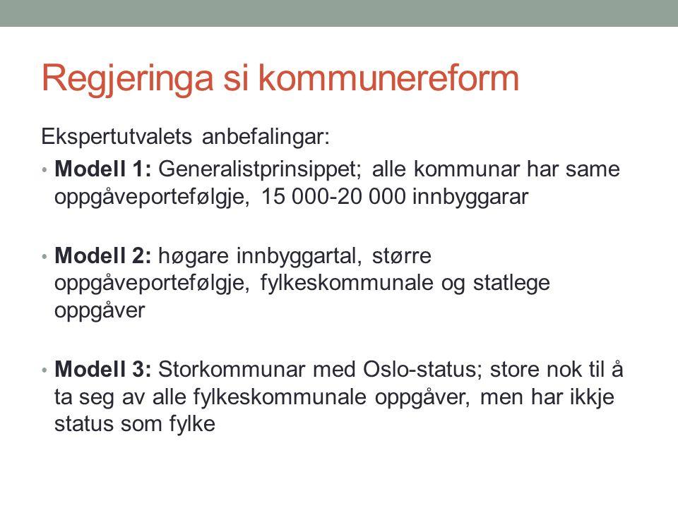 Regjeringa si kommunereform Ekspertutvalets anbefalingar: Modell 1: Generalistprinsippet; alle kommunar har same oppgåveportefølgje, 15 000-20 000 innbyggarar Modell 2: høgare innbyggartal, større oppgåveportefølgje, fylkeskommunale og statlege oppgåver Modell 3: Storkommunar med Oslo-status; store nok til å ta seg av alle fylkeskommunale oppgåver, men har ikkje status som fylke