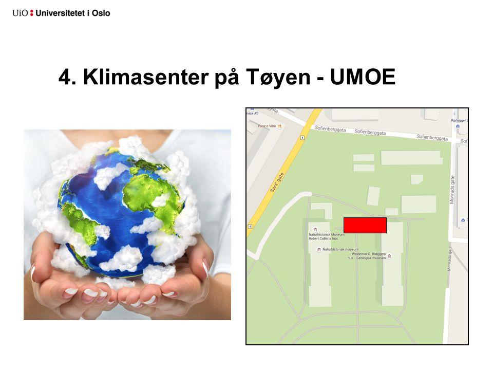 4. Klimasenter på Tøyen - UMOE