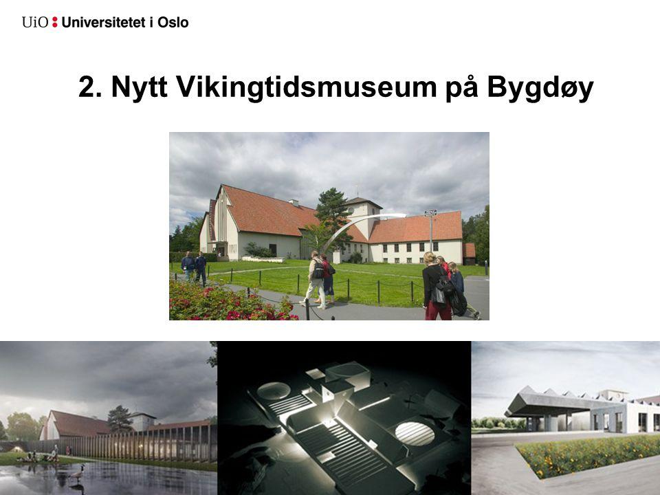 2. Nytt Vikingtidsmuseum på Bygdøy