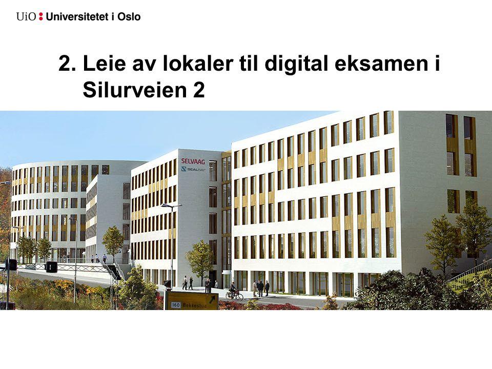 2. Leie av lokaler til digital eksamen i Silurveien 2