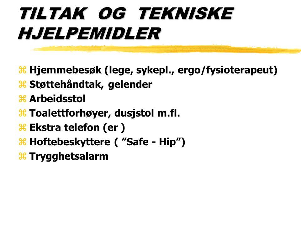 TILTAK OG TEKNISKE HJELPEMIDLER zHjemmebesøk (lege, sykepl., ergo/fysioterapeut) zStøttehåndtak, gelender zArbeidsstol zToalettforhøyer, dusjstol m.fl