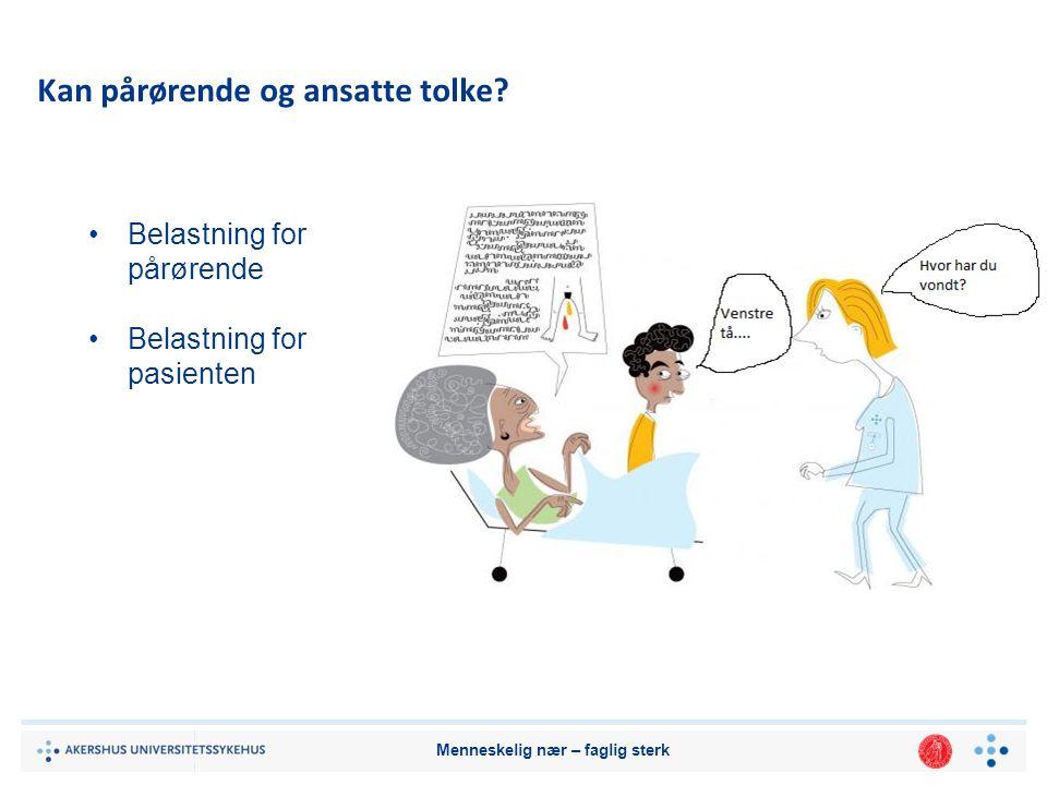 Menneskelig nær – faglig sterk e-læringsprogrammene Kommunikasjon via tolk i helsetjenesten Utviklet av Ahus i samarbeid med HiO Målgruppe: alt helsepersonell som har pasientkontakt, og som har bruk for tolk i jobben.