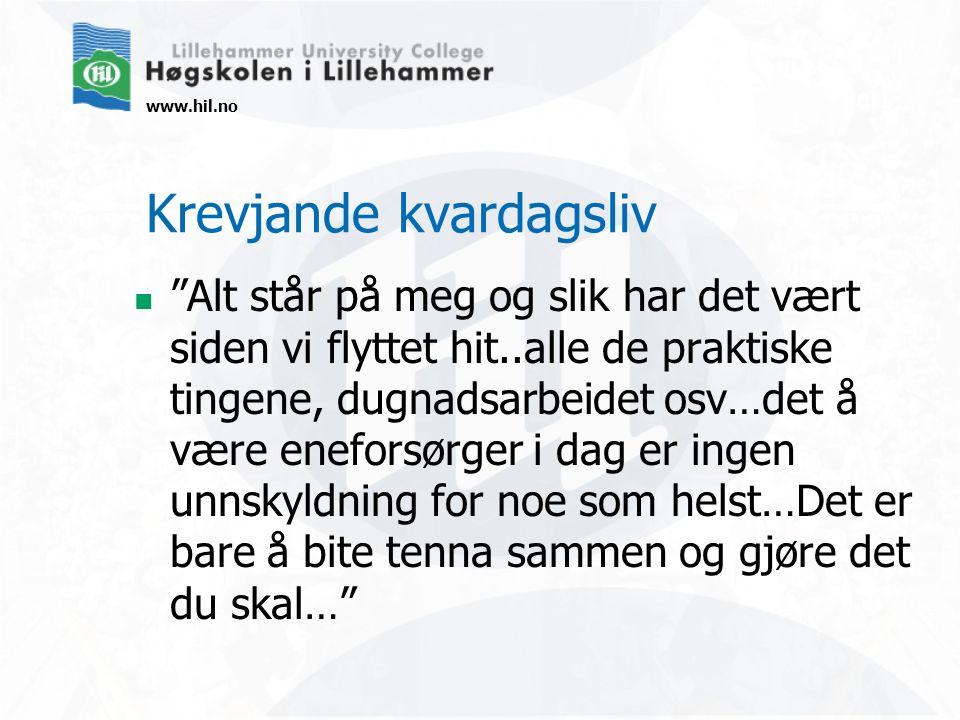 """www.hil.no Krevjande kvardagsliv """"Alt står på meg og slik har det vært siden vi flyttet hit..alle de praktiske tingene, dugnadsarbeidet osv…det å være"""