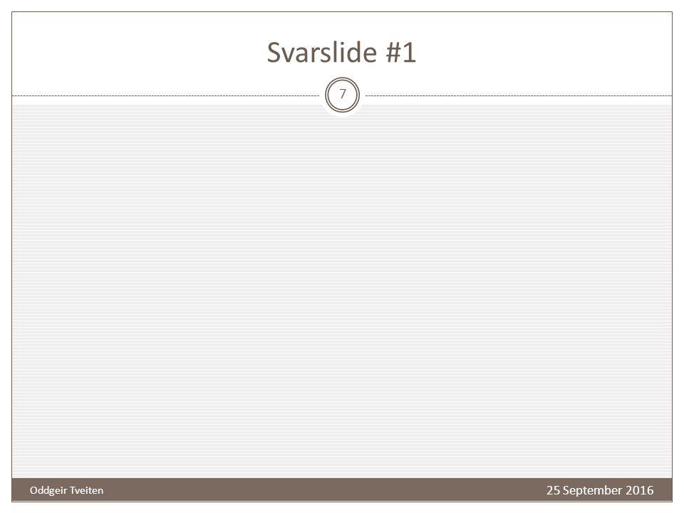 Svarslide #2 25 September 2016 SV 407 8