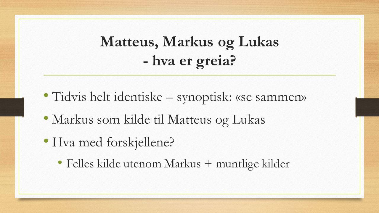 Matteus, Markus og Lukas - hva er greia.
