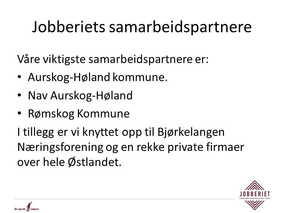 Jobberiets samarbeidspartnere Våre viktigste samarbeidspartnere er: Aurskog-Høland kommune. Nav Aurskog-Høland Rømskog Kommune I tillegg er vi knyttet