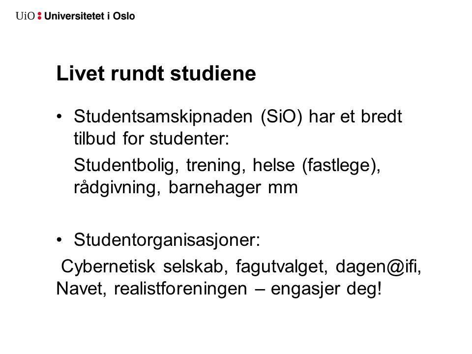Livet rundt studiene Studentsamskipnaden (SiO) har et bredt tilbud for studenter: Studentbolig, trening, helse (fastlege), rådgivning, barnehager mm S