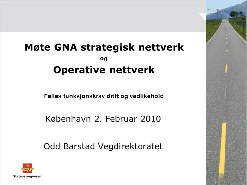 Møte GNA strategisk nettverk og Operative nettverk Felles funksjonskrav drift og vedlikehold København 2.