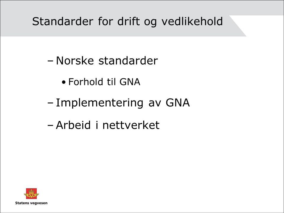 Nasjonale standarder i Norge Vegloven gir hjemmel for å utarbeide retningelinjer for vedlikehold av offentlige veger Vedlikehold betyr her også drift (ikke vegbelysning) Vegdirektoratet har gitt slike retningelinjer i hb 111 avgrenset til riksveger, første utgave i 1988