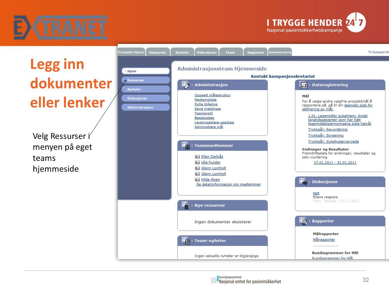 Legg inn dokumenter eller lenker Velg Ressurser i menyen på eget teams hjemmeside 32