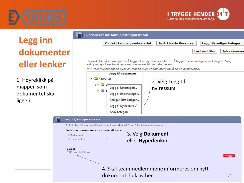 Legg inn dokumenter eller lenker 1. Høyreklikk på mappen som dokumentet skal ligge i.