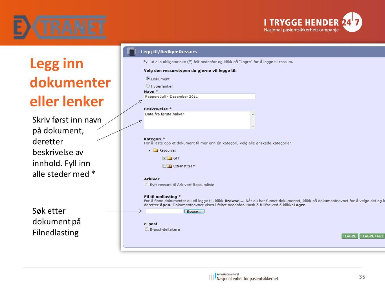 Legg inn dokumenter eller lenker Skriv først inn navn på dokument, deretter beskrivelse av innhold.