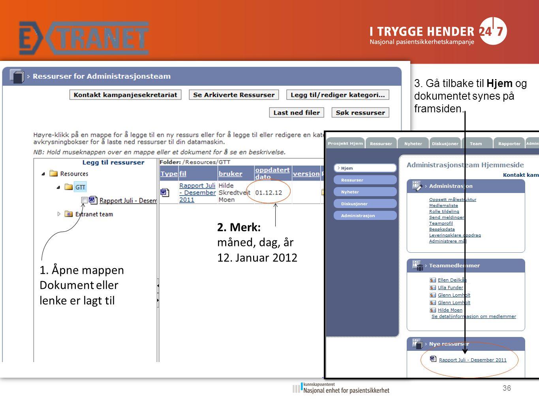 2. Merk: måned, dag, år 12. Januar 2012 1. Åpne mappen Dokument eller lenke er lagt til 3.