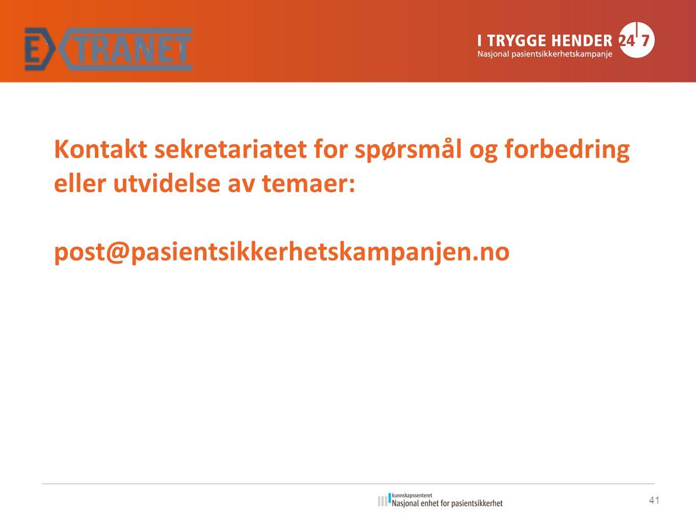 Kontakt sekretariatet for spørsmål og forbedring eller utvidelse av temaer: post@pasientsikkerhetskampanjen.no 41
