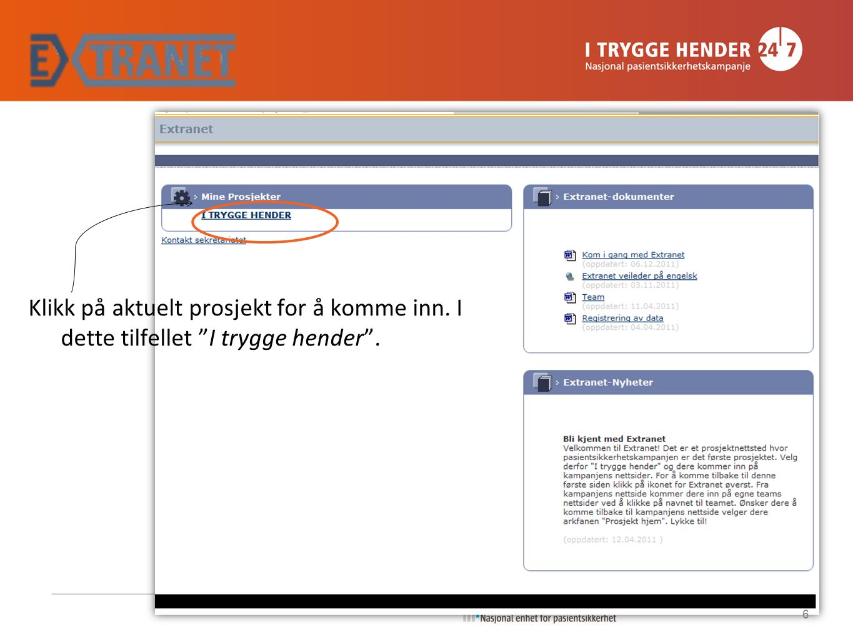Prosjektets hjemmeside Hovedmeny Prosjektnyheter Diskusjoner Snarvei til eget team Nye prosjektdokumenter 7