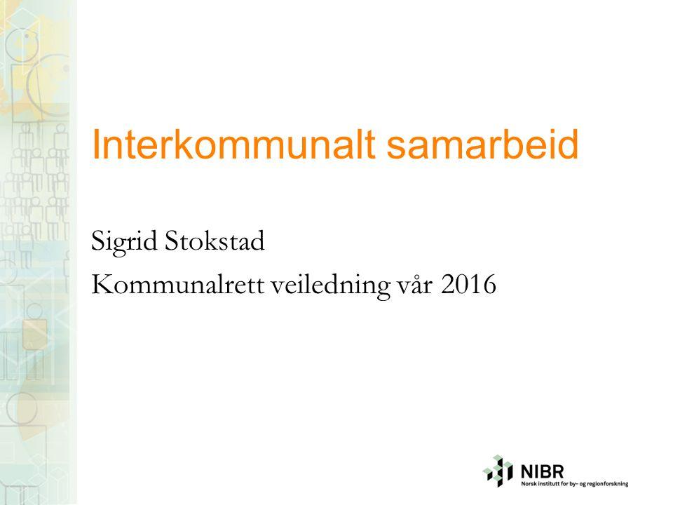 Interkommunalt samarbeid Sigrid Stokstad Kommunalrett veiledning vår 2016