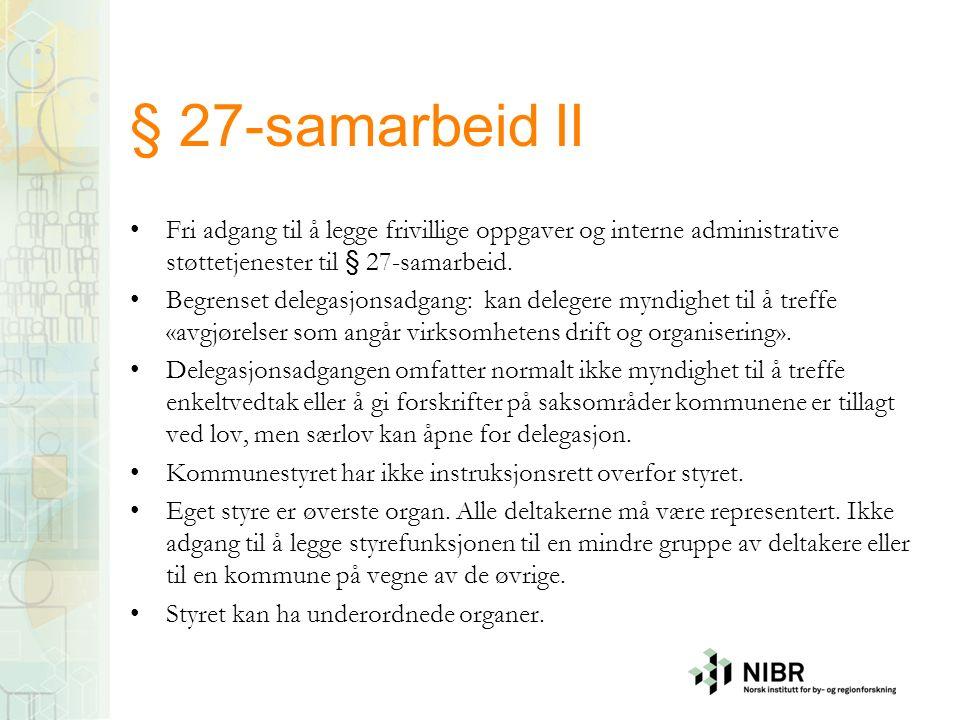 § 27-samarbeid II Fri adgang til å legge frivillige oppgaver og interne administrative støttetjenester til § 27-samarbeid.